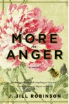 More in Anger: A Novel - J. Jill Robinson