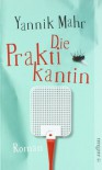 Die Praktikantin: Roman - Yannik Mahr