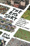 The Big Sort: Why the Clustering of Like-Minded America is Tearing Us Apart - Bill Bishop