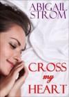 Cross My Heart  - Abigail Strom