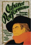 Cabaret Performance: Europe, 1890-1920. Volume 1: Sketches, Songs, Monologues, Memoirs - Laurence Senelick (Editor)