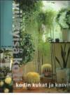 Kodin kukat ja kasvit - Marianne Blom-Salola