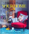 Making a House Your Home: The Essential Guide to Modern Day Homemaking - Clare Nolan