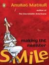 Making The Minister Smile - Anurag Mathur