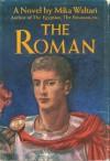 The Roman - Mika Waltari
