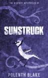 Sunstruck - Polenth Blake
