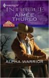 Alpha Warrior - Aimee Thurlo