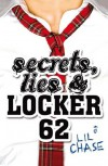 Secrets, Lies and Locker 62 - Lil Chase