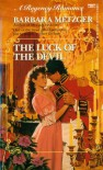 The Luck of the Devil (A Regency Romance) - Barbara Metzger