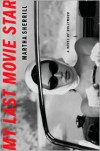 My Last Movie Star: A Novel of Hollywood -