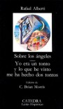 Sobre los angeles, Yo era un tonto y lo que he visto me ha hecho dos tontos/ Concerning the Angels, I was a Fool and What I Saw Left Me Two Fools ... Hispanic Writings) (Spanish Edition) - Rafael Alberti