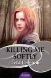 Killing Me Softly - Leisl Leighton