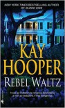 Rebel Waltz - Kay Hooper
