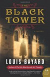 The Black Tower: A Novel (P.S.) - Louis Bayard