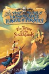 The Very Nearly Honorable League of Pirates #2: The Terror of the Southlands - Caroline Carlson