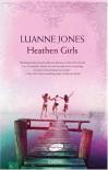 Heathen Girls - Luanne Jones