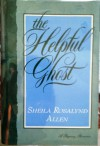 The Helpful Ghost (Haunting Regency Romance) - Sheila Rosalynd Allen