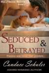 Seduced and Betrayed (the Hollywood Nights Series, Book 2) - Candace Schuler