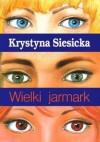 Wielki jarmark - Krystyna Siesicka