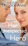 Her Unexpected Hero (Unexpected Heroes Book 1) - Melody Anne