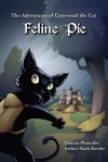 The Adventures of Caterwaul the Cat: Feline Pie - Damon Plumides, Arthur Mark Boerke