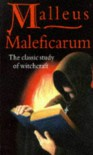 Malleus Maleficarum: The Classic Study of Witchcraft - Heinrich Kramer, Jakob Sprenger, Montague Summers