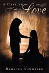 A Call to Love - Rebecca Sundberg