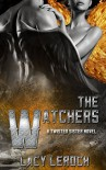 The Watchers (Twisted Sisters Book 1) - Lacy LeRoch, Dawn Pressel