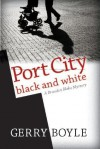 Port City Black and White: A Brandon Blake Mystery - Gerry Boyle