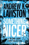 Something Nicer - Andrew K. Lawston