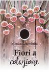 Fiori a colazione (Seconde occasioni Vol. 2) - Monica Settembrini
