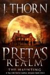 Preta's Realm: The Haunting - J. Thorn