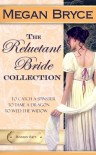 The Reluctant Bride Collection: Box Set - Megan Bryce