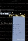Event Planning : The Ultimate Guide to Successful Meetings, Corporate Events, Fundraising Galas, Conferences, Conventions, Incentives and Other Special Events - Judy  Allen