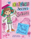 Olivia's Secret Scribbles: My New Best Friend - Meredith Costain, Danielle McDonald
