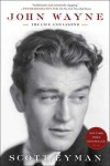 John Wayne: The Life and Legend - Scott Eyman