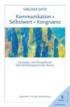 Kommunikation. Selbstwert. Kongruenz: Konzepte und Perspektiven familientherapeutischer Praxis - Hildegard Höhr, Theo Kierdorf, Virginia Satir