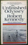 The Unfinished Odyssey of Robert Kennedy - David Halberstam