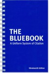 The Bluebook: A Uniform System of Citation, 19th Nineteenth Edition (Bluebook) by Harvard Law Review, the University of Pennsylvania Law Review, and The Yale Law Journal Editors of the Columbia Law Review - N/A