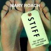Stiff: The Curious Lives of Human Cadavers - Mary Roach, Shelly Frasier, Tantor Audio