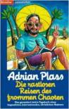 Die Rastlosen Reisen des Frommen Chaoten - Adrian Plass
