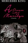 A Dream Called Marilyn - Mercedes King