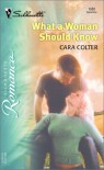 What A Woman Should Know (Silhouette Romance) - Cara Colter
