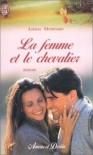 La Femme Et Le Chevalier - Linda Howard