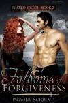 Fathoms of Forgiveness (Sacred Breath, #2) - Nadia Scrieva