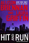 Hit and Run - Laura Griffin, Allison Brennan