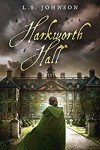 Harkworth Hall - Rebecca L. Johnson