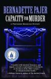 Capacity for Murder: A Professor Bradshaw Mystery - Bernadette Pajer
