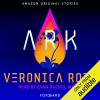Ark - Evan Rachel Wood, Veronica Roth