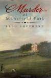 Murder at Mansfield Park - Lynn Shepherd